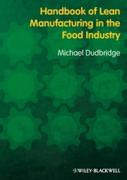 Handbook of Lean Manufacturing in the Food Industry ebook by Michael Dudbridge