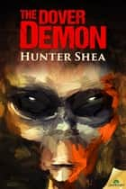 The Dover Demon ebook by Hunter Shea