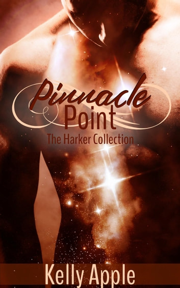 Pinnacle Point: The Harker Collection ebook by Kelly Apple