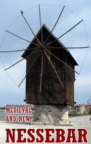 Medieval and new Nessebar ebook by K. Wolf