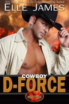 Cowboy D-Force ekitaplar by Elle James