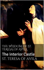 The Wisdom of St. Teresa of Avila ebook by St. Teresa Of Avila