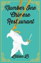Number One Chinese Restaurant - A Novel ebook by Lillian Li