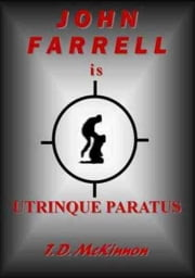 John Farrell Is Utrinque Paratus ebook by T.D. McKinnon