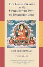 The Great Treatise on the Stages of the Path to Enlightenment (Volume 1) ebook by Tsong-Kha-Pa, Joshua Cutler, Guy Newland,...
