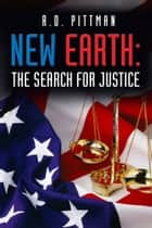 New Earth: The Search for Justice ebook by R.D. Pittman