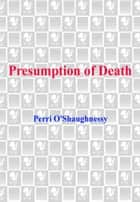 Presumption of Death ebook by Perri O'Shaughnessy