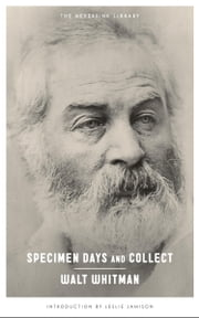 Specimen Days & Collect ebook by Walt Whitman,Leslie Jamison