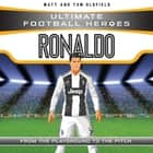 Ronaldo (Ultimate Football Heroes) - Collect Them All! ebook by Matt Oldfield