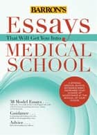 Essays That Will Get You Into Medical School ebook by Chris Dowhan; Adrienne Dowhan,Dan Kaufman,Roz Abero