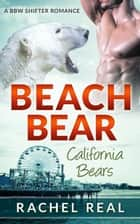 Beach Bear ebook by Rachel Real