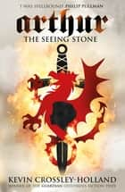 The Seeing Stone - Book 1 eBook by Kevin Crossley-Holland