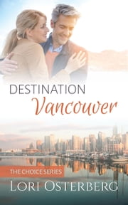 Destination Vancouver ebook by Lori Osterberg