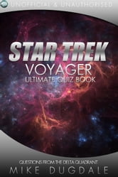 Star Trek: Voyager - The Ultimate Quiz Book - Questions from the Delta Quadrant ebook by Mike Dugdale