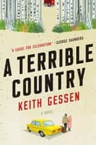 A Terrible Country - A Novel ebook by Keith Gessen