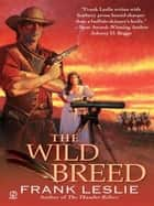 The Wild Breed ebook by Frank Leslie