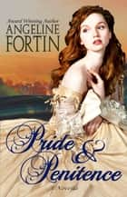 Pride & Penitence ebook by Angeline Fortin