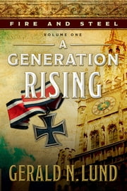 A Generation Rising - Fire and Steel: Volume One ebook by Elder Gerald N. Lund received his B.A. and M.S. degrees in sociology from Brigham Young University. He served for thirty-five years in the Church Educational System,and he served as a member of the Second Quorum of the Seventy from 2002 to 2008. He is a prolific and bestselling author of both fiction and nonfiction and is best known for his historical novels,including The Work and the Glory series, Fire of the Covenant, The Kingdom and the Crown series,and The Undaunted. He and his late wife,Lynn,are the parents of seven children.,0,0