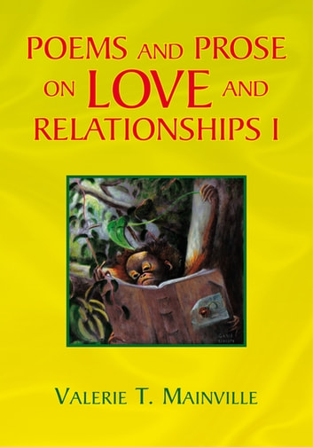 Poems and Prose on Love and Relationships I