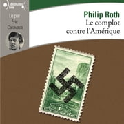 Le complot contre l'Amérique livre audio by Philip Roth