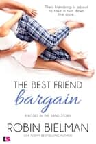 The Best Friend Bargain ebook by Robin Bielman