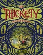 The Thickety: A Path Begins ebook by Andrea Offermann, J. A. White