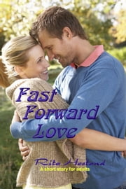 Fast Forward Love ebook by Rita Hestand