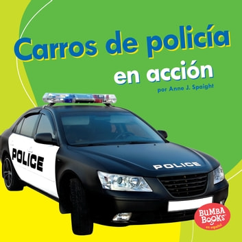 Carros de policía en acción (Police Cars on the Go) audiobook by Anne J. Spaight