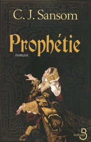 Prophétie ebook by Georges-Michel SAROTTE, C.J. SANSOM