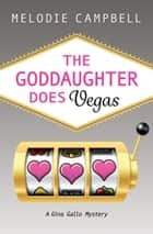 The Goddaughter Does Vegas ebook by Melodie Campbell