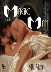 Magic Man ebook by K. Lyn