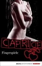 Fingerspiele - Caprice ebook by Natalie Frank