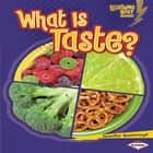 What Is Taste? audiobook by Jennifer Boothroyd