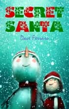 Secret Santa ebook by Dave Ferraro