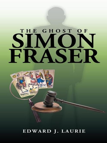 The Ghost of Simon Fraser ebook by Edward J. Laurie