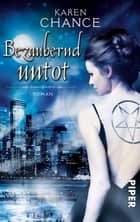 Bezaubernd untot - Roman eBook by Karen Chance