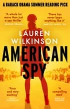 American Spy - a Cold War spy thriller like you've never read before ebook by