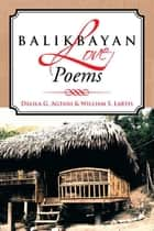 Balikbayan Love Poems ebook by Dalila G. Agtani, William S. Labtis