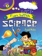 Fun With Science (Class 7) ebook by Payal Walia