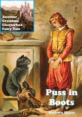 Puss in Boots: Another Grandma Chatterbox Fairy Tale ebook by Barbara Hayes