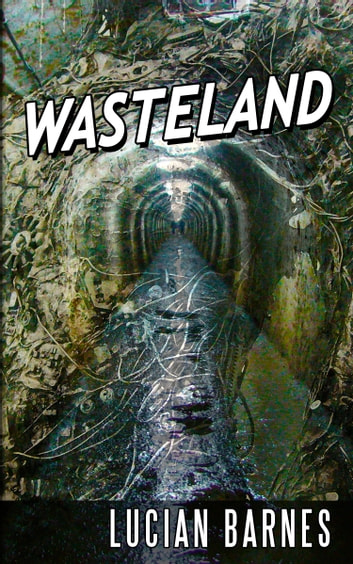 Wasteland ebook by Lucian Barnes