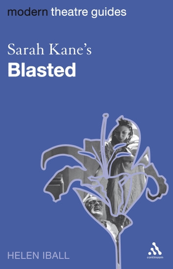 Sarah Kane's Blasted ebook by Dr Helen Iball