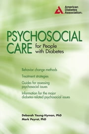 Psychosocial Care for People with Diabetes ebook by Deborah Young-Hyman,Mark Peyrot