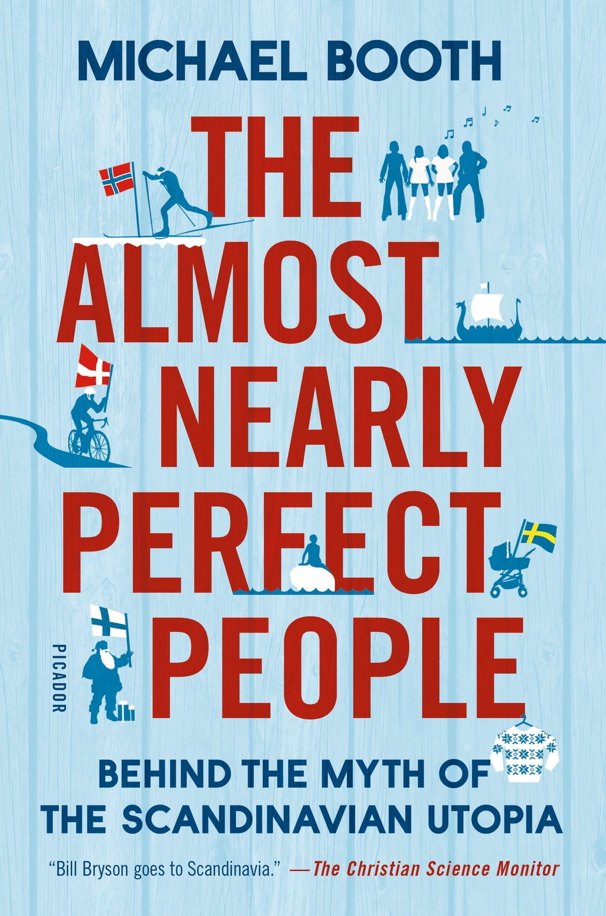 The Almost Nearly Perfect People Ebook By Michael Booth  9781250061973   Rakuten Kobo