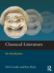 Classical Literature - An Introduction ebook by Neil Croally,Roy Hyde