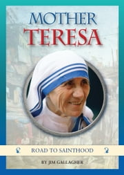 "Mother Teresa – The Life of the famous ""Saint of Calcutta"" ebook by Jim Gallagher"