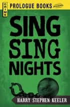 Sing Sing Nights ebook by Harry Stephen Keeler
