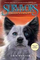 Survivors: Moon's Choice ebook by Erin Hunter