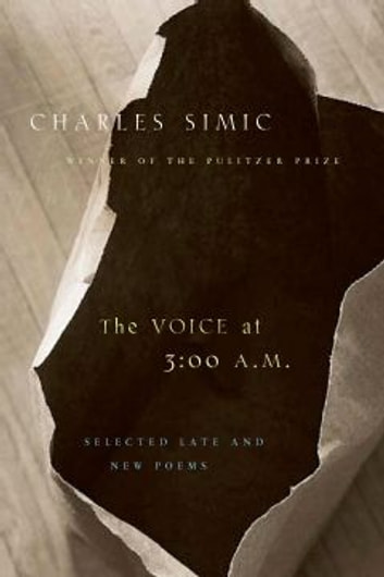 The Voice At 300 Am Ebook By Charles Simic 9780547546322