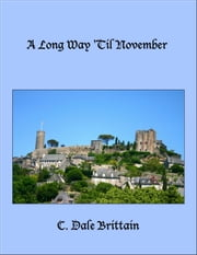 A Long Way 'Til November ebook by C. Dale Brittain